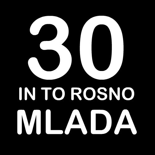 Smešna majica 30 in to rosno mlada