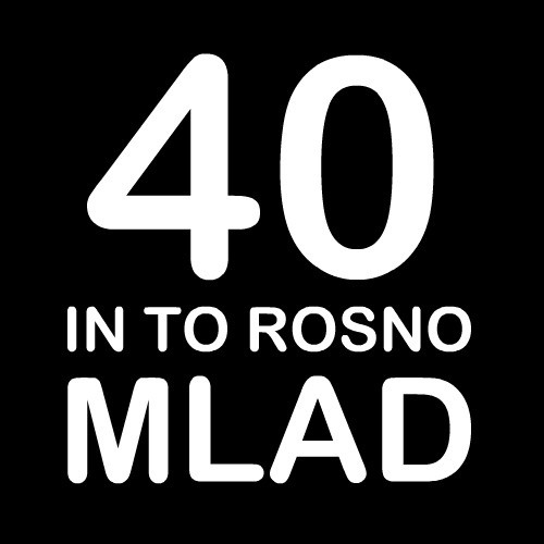 Smešna majica 40 in to rosno mlad