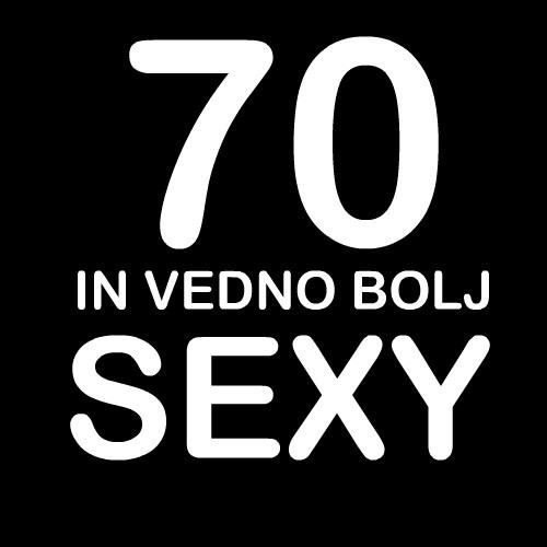 Smešna majica 70 in vedno bolj sexy