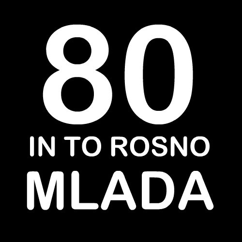 Smešna majica 80 in to rosno mlada