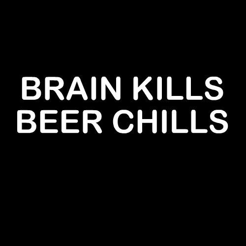 Smešna majica brain kills beer chills