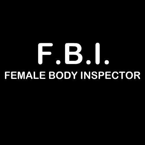 Smešna majica FBI female body inspector