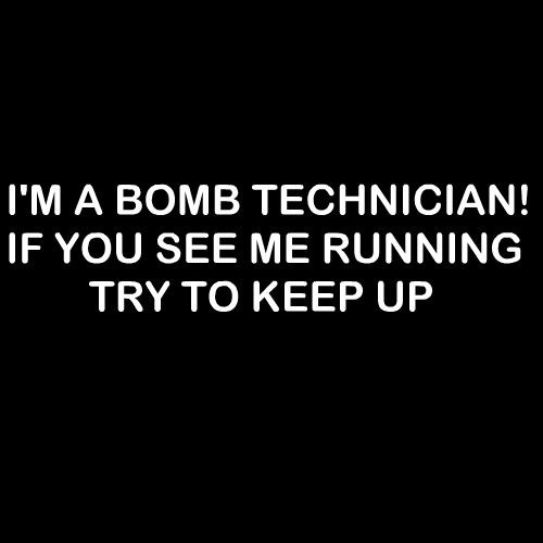 Smešna majica I am a bomb technician