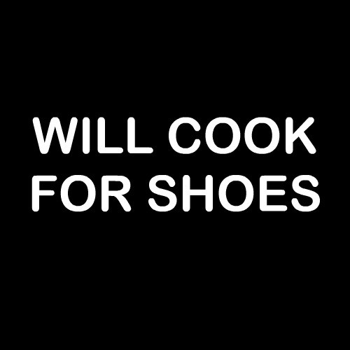 Smešni predpasnik will cook for shoes