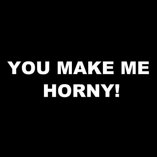 Smešna majica you make me horny