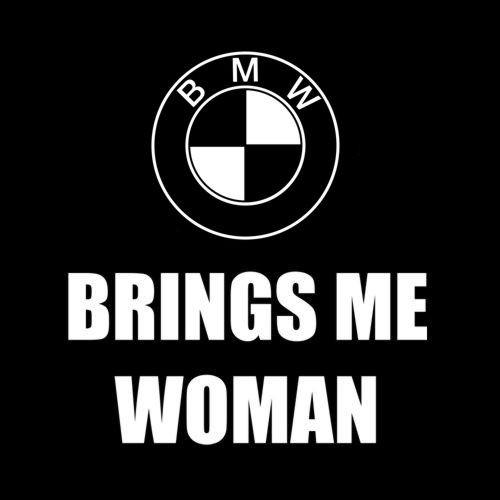 Smešna majica BMW brings me woman