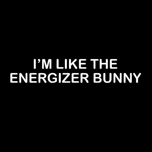 Smešna majica I am like the energizer bunny