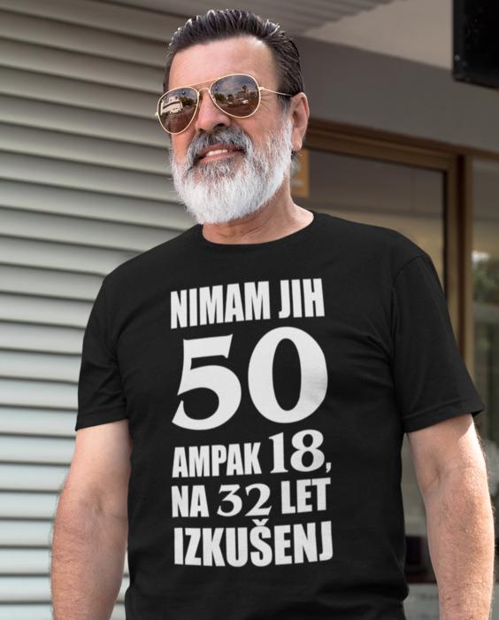 Smešna majica nimam jih 50 ampak 18 na 32 izkušenj