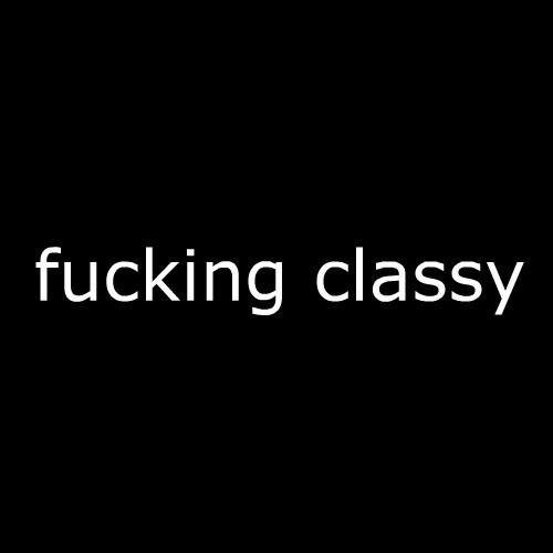 Smešna majica fucking classy