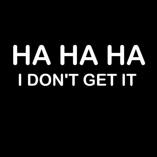 Smešna majica ha ha ha I dont get it