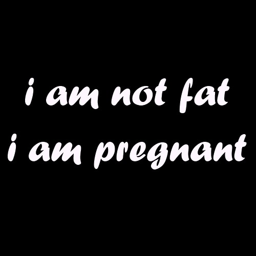 Majica za nosečnice I am not fat I am pregnant