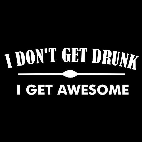 Smešna majica I don't get drunk I get awesome