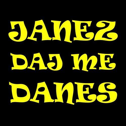 Smešna majica Janez daj me danes