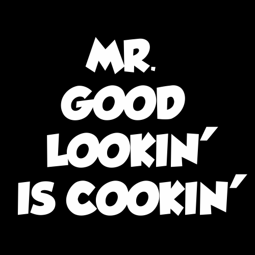 Smešni predpasnik MR GOOD LOOKIN IS COOKIN