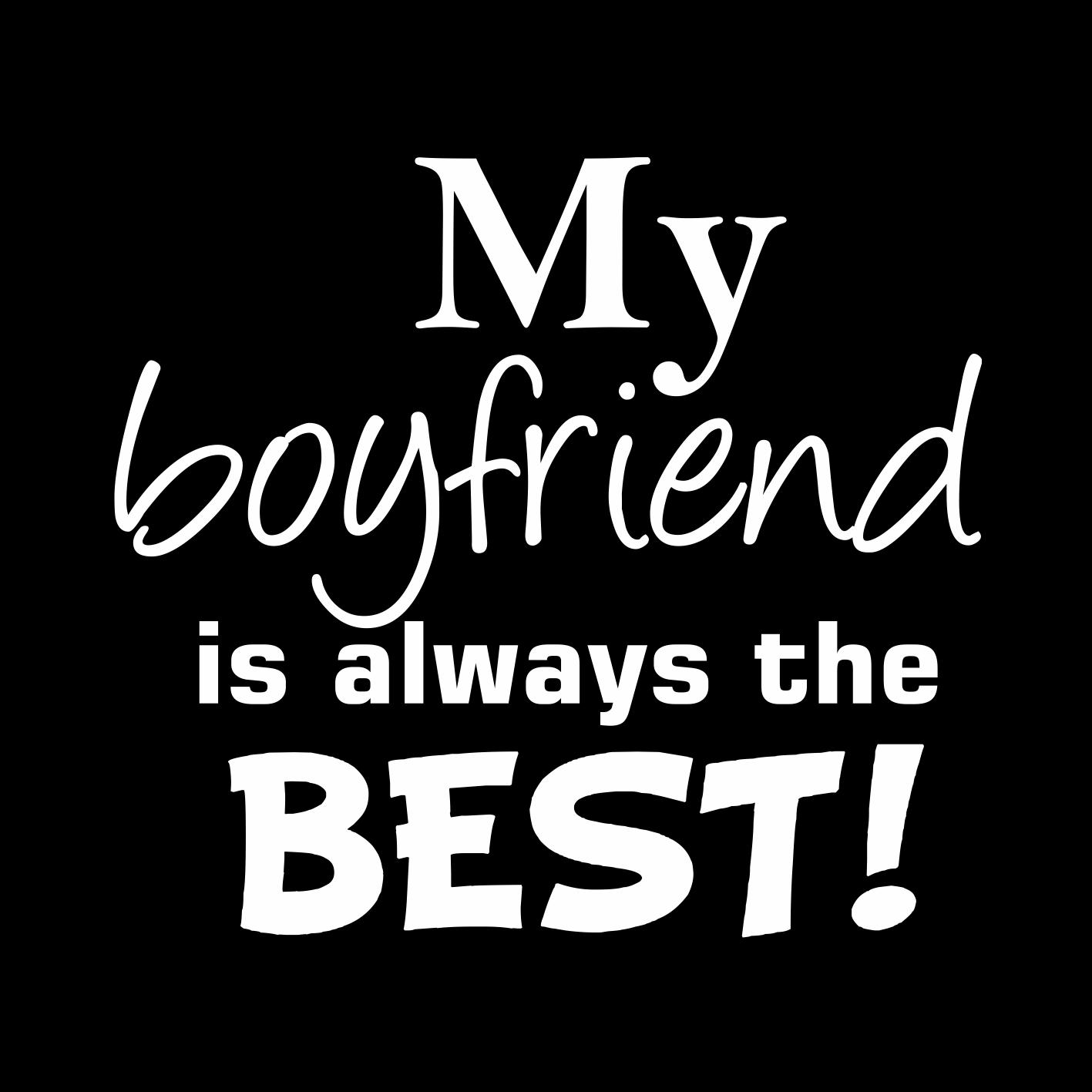 Smešna majica my boyfriend is always the best