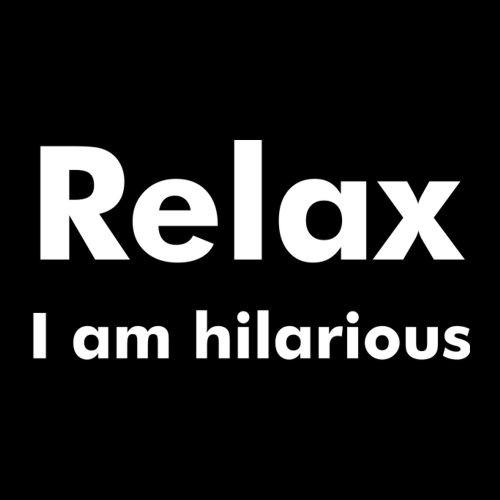 Smešna majica Relax I am hilarious