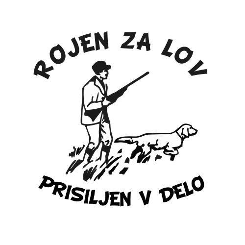 Smešna majica rojen za lov prisiljen v delo