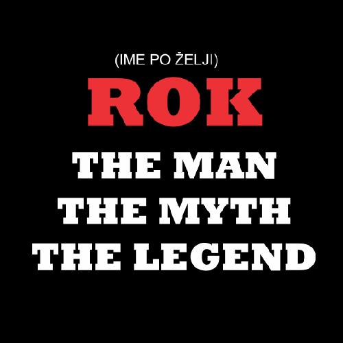 Smešna majica IME PO ŽELJI the man the myth the legend