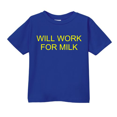 Smešna otroška majica will work for milk