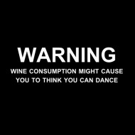Smešna majica warning the consumption of wine might cause you to think you can dance