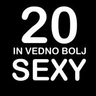 Smešna majica 20 in vedno bolj sexy