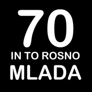 Smešna majica 70 in to rosno mlada