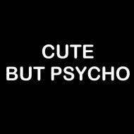 Smešna majica cute but psycho