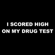 Smešna majica I scored high on my drug test