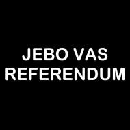 Smešna majica jebo vas referendum