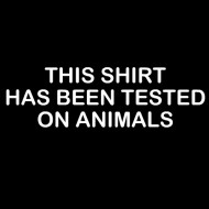 Smešna majica this tshirt has been tested on animals