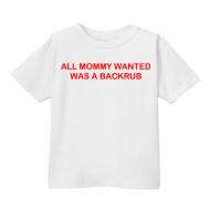 Smešna otroška majica all mommy wanted was a backrub