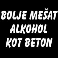 Smešna majica bolje mešat alkohol kot beton