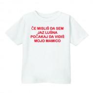 Smešna otroška majica če misliš da sem jaz lušna počakaj da vidiš mojo mamico
