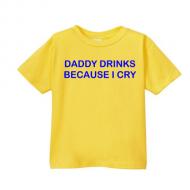 Smešna otroška majica daddy drinks because i cry