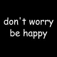 Smešna majica dont worry be happy