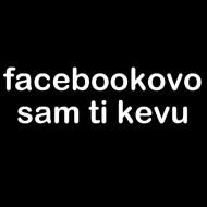 Smešna majica facebookovo sam ti kevu