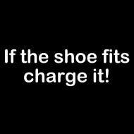 Smešna majica If the shoe fits charge it
