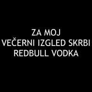 Smešna majica za moj večerni izgled skrbi redbull vodka