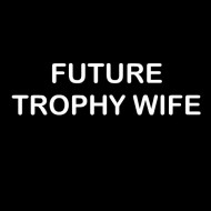 Smešna majica future trophy wife