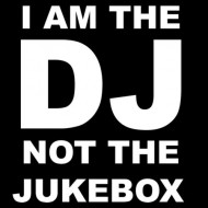 Smešna majica I am the DJ not the jukebox