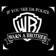 Smešna majica if you see da police warn a brother