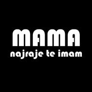 Majica za materinski dan mama najraje te imam