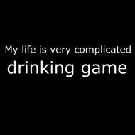 Smešna majica my life is a very complicated drinking game