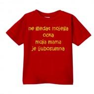 Smešna otroška majica ne gledat mojega očka moja mama je ljubosumna