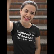 Smešna majica ZJUTRAJ NE GOVORIM!