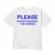 Smešna otroška majica please do not squeeze the cheeks