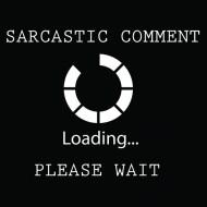 Smešna majica sarcastic comment loading