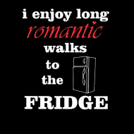 Smešna majica romantic walks to the fridge