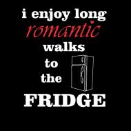 Smešna majica romantic walks to the fridge
