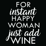 Majica For instant happy woman just add wine
